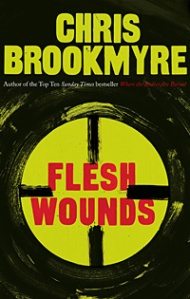 Flesh Wounds, by Christopher Brookmyre