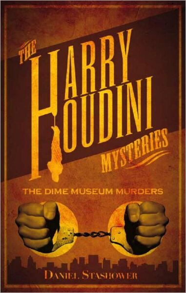 Book Review The Dime Museum Murders A Harry Houdini Mystery By