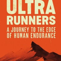 Book review: The Rise of the Ultra Runners, by Adharanand Finn